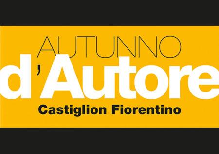 autunno d'autore - castiglion fiorentino