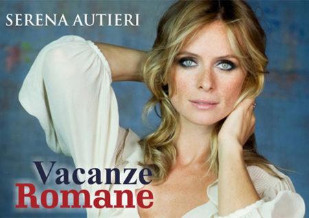 vacanze romane - serena autieri - arezzo