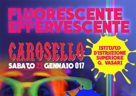 fluorescente effervescente - discoteca carosello