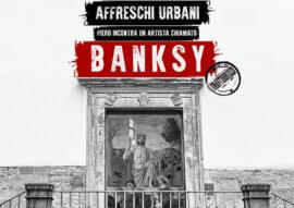 affeschi urbani - piero incontra un artista chiamato Banksy
