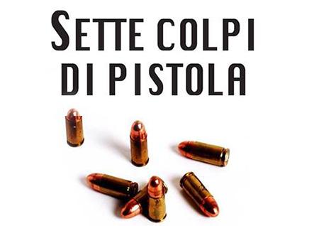 sette colpi di pistola
