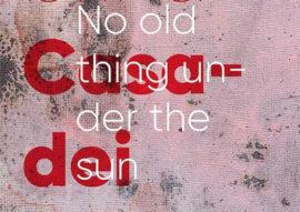 no old thing under the sun - eduardo secci contemporary